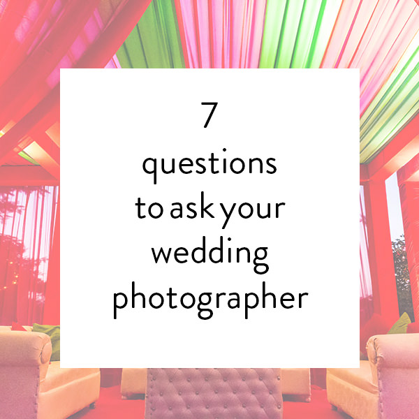 7 questions to ask your wedding photographer